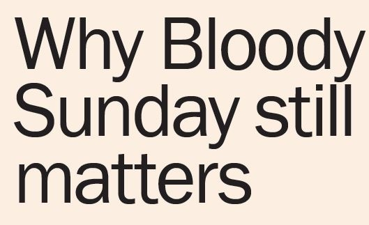 Why Bloody Sunday still matters
