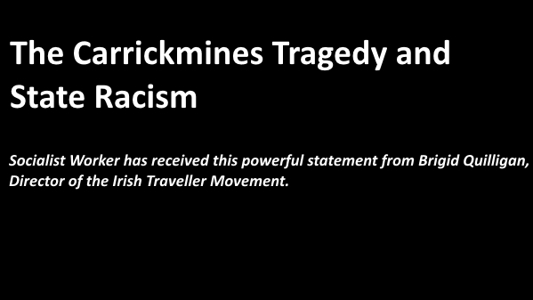 The Carrickmines Tragedy and State Racism