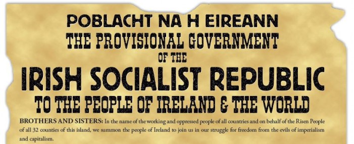 POBLACHT NA H EIREANN  The Provisional Government of the Irish Socialist Republic To the people of Ireland and the World