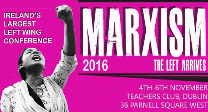 Ireland's largest left wing conference: MARXISM 2016